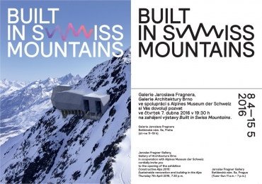 CONSTRUCTIVE ALPS 2015 + BUILT IN SWISS MOUNTAINS / WITHIN THE PROJECT BUILT IN MOUNTAINS, Brno